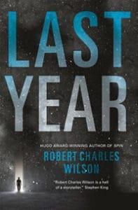 Last Year by Robert Charles Wilson