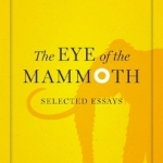 Eye of the Mammoth, The