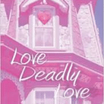 Love, Deadly Love