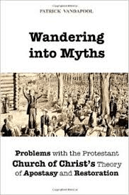 Wandering into Myths: Problems with the Protestant Church of Christ's Theory of Apostasy and Restoration