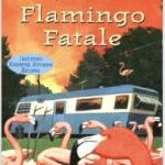 Flamingo Fatale (A Trailer Park Mystery #1)