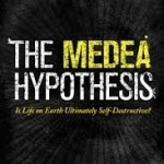 Medea Hypothesis, The
