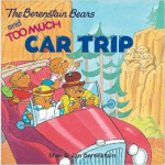 Berenstain Bears and Too Much Car Trip, The