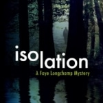 Isolation (Faye Longchamp, Book 9)