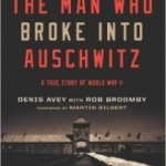 Man Who Broke into Auschwitz, The