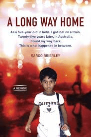 Long Way Home: A Boy's Incredible Journey from India to Australia and Back Again