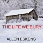 Life We Bury, The