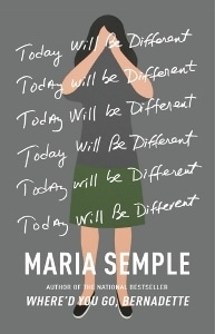 Cover of Maria Semple's Today Will Be Different