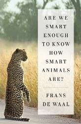 Are we smart enought ot know how smart animals are by frans de waal cover