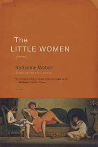 The Little Women by Katherine Weber