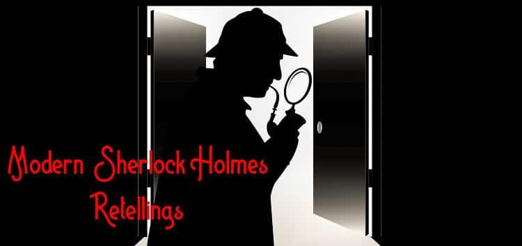modern sherlock holmes retellings