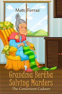 Grandma Bertha Solving Murders: The Convenient Cadaver book cover