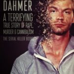 Jeffrey Dahmer: A Terrifying True Story of Rape, Murder & Cannibalism
