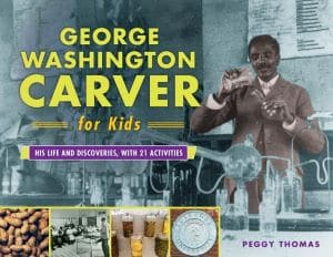 George Washington Carver for Kids His Life and Discoveries book cover
