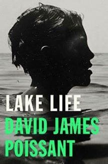 Lake Life by David James Poissant cover