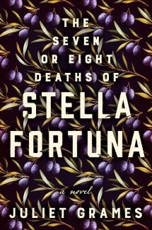 The Seven or Eight Deaths of Stella Fortuna by juliet grames book cover